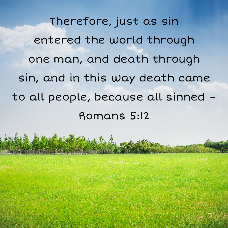 Romans 5 Therefore Just As Sin Entered