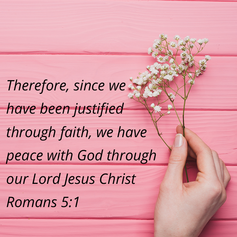 Romans 5 Therefore Since We Have Been Justified
