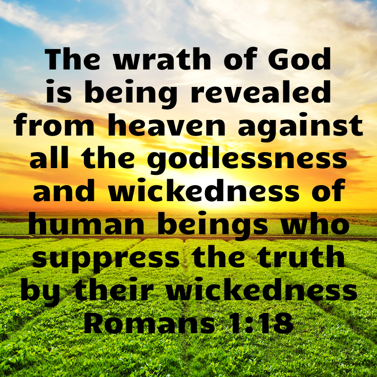 Romans 1 The Wrath Of God Is Being Revealed