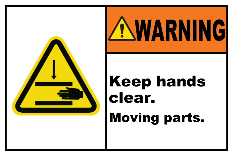 Keep Hands Clear Moving Parts