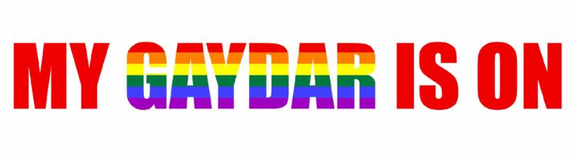 My Gaydar Is On