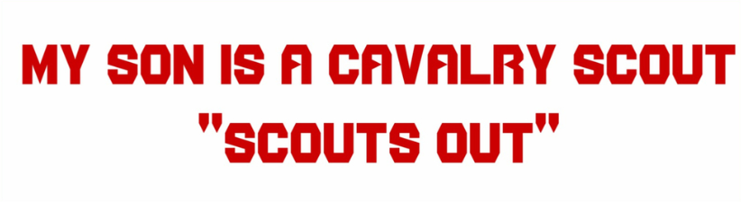 My Son Is A Cavalry Scout