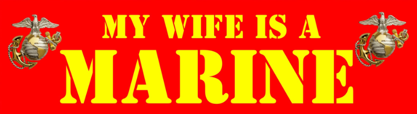 My Wife Is A Marine