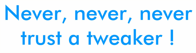 Never Never Never Trust A Tweaker