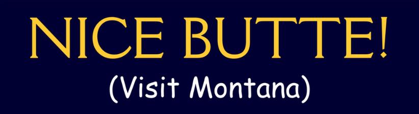 Nice Butte Visit Montana