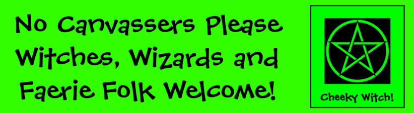 No Canvassers Please Witches Faeries Welcome