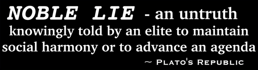 Noble Lie An Untruth Told By An Elite Plato