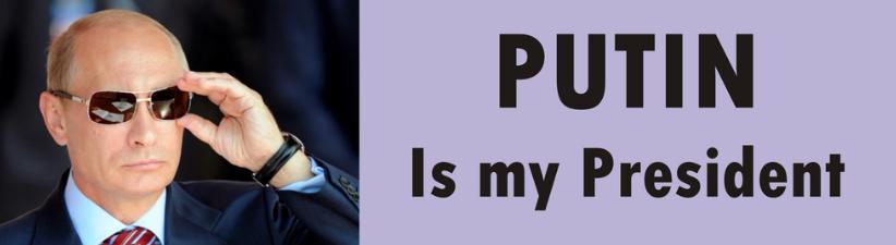 Putin Is My President