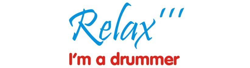 Relax Im A Drummer