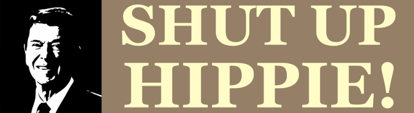 Shut Up Hippie!