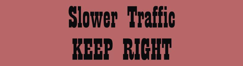Slower Traffic Keep