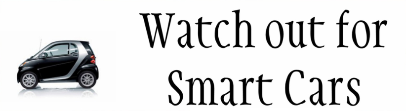 Watch Out For Smart Cars