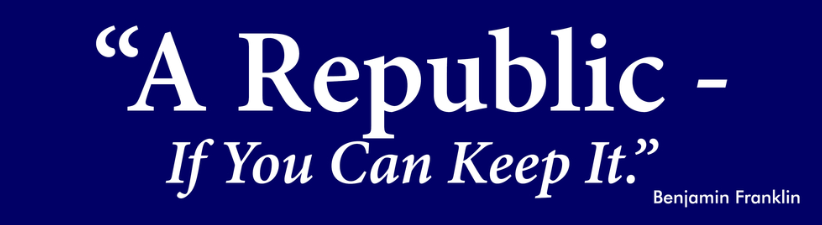 A Republic If You Can Keep It Benjamin Franklin