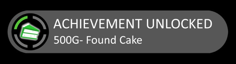 Achievement Unlocked Found Cake