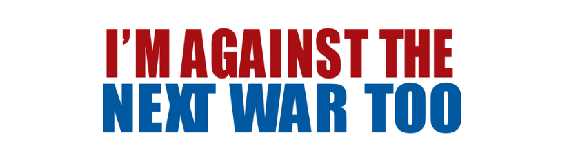 Against The Next War Too