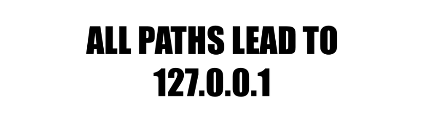All Paths Lead To 127 0 0 1 Computer Networking