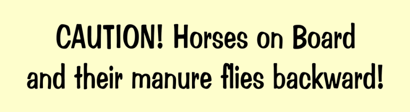 Caution Horses On Boardand Their Manure Flies