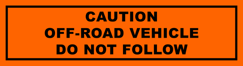 Caution Off Road Vehicle