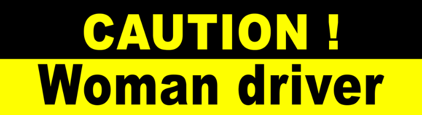 Caution Woman Driver