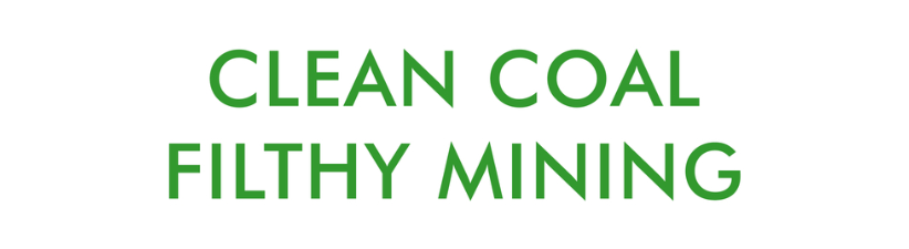 Clean Coal Filthy Mining