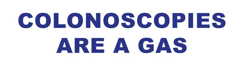 Colonoscopies Are A Gas
