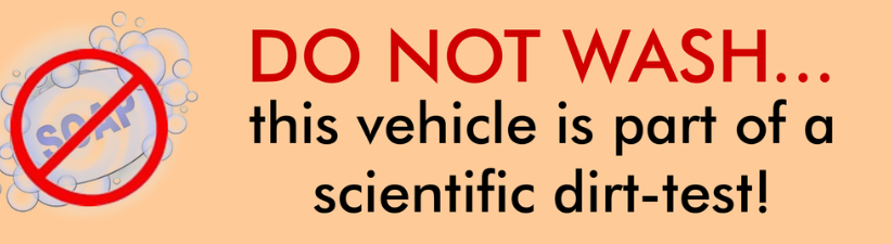 Do Not Wash Dirt Test Vehicle