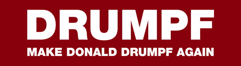 Drumpf Make Donald Drumpf Again