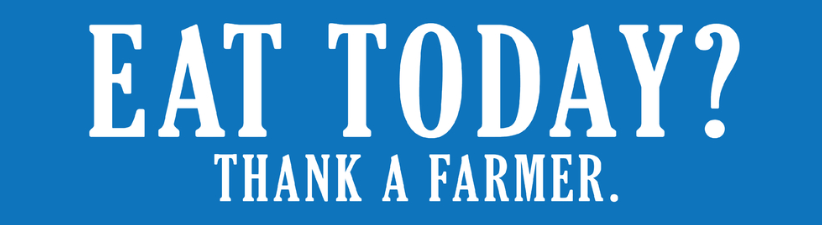 Eat Today Thank A Farmer