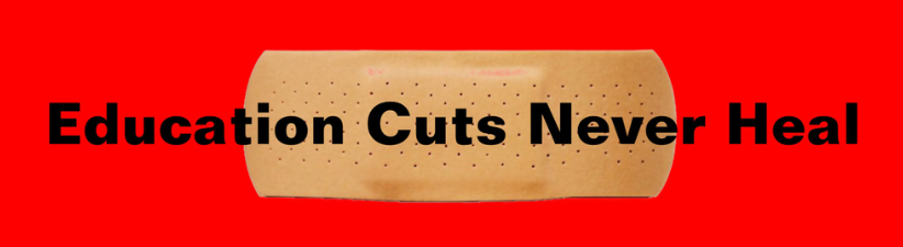 Education Cuts Never Heal