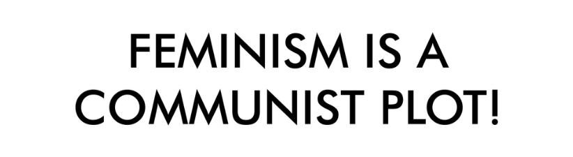 Feminism Is A Communist Plot