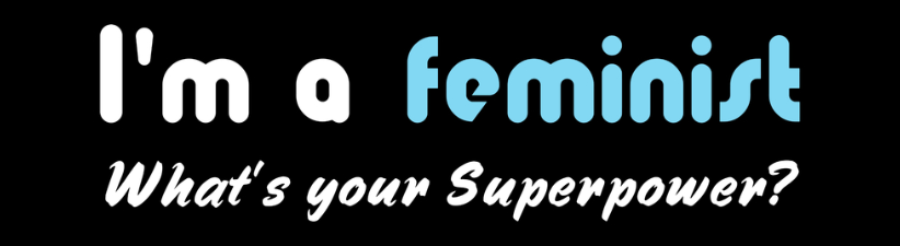 Feminist Super Power Slogan White On Black