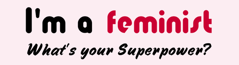 Feminist Super Power Slogan Pink