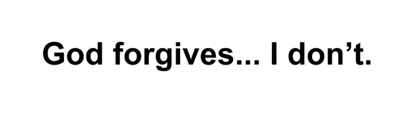 God Forgives I Dont