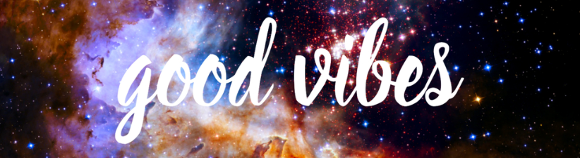 Good Vibes Space Star Clusters Positive Reminder