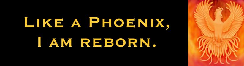 I Am Reborn Phoenix