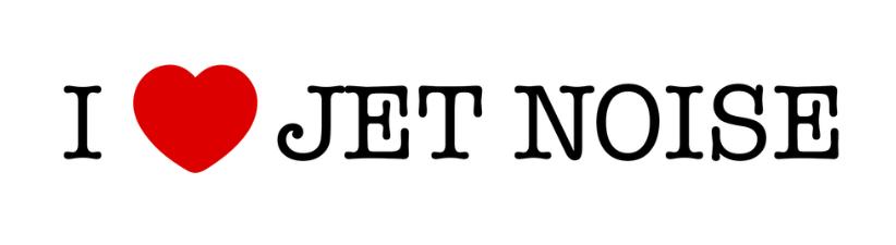 I Love Jet Noise