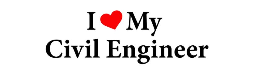 I Love My Civil Engineer