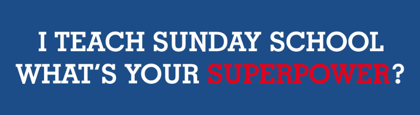 I Teach Sunday School Whats Your Superpower