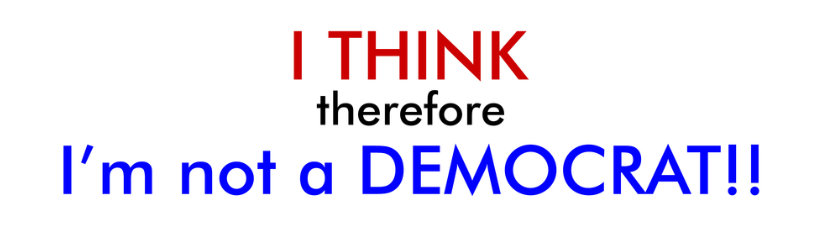 i_think_therefore_im_not_a_democrat