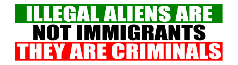 Illegal Aliens Are Not Immigrants