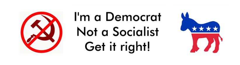 Im A Democrat Not A Socialist