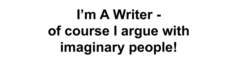 Im A Writer Of Course I Argue