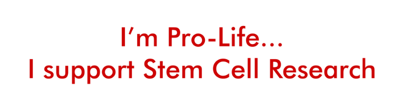 Im Pro Life I Support Stem Cell Research