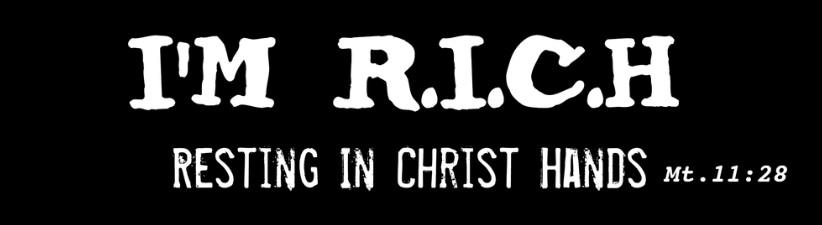 Im R I C H Resting In Christ Hands Mt 11 28