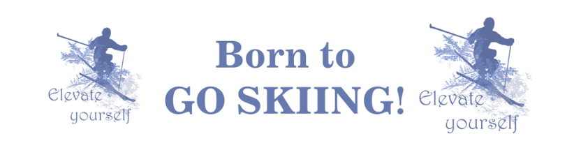 Inspirational Born To Love Skiing Fun Quote