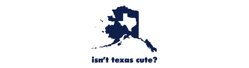 Isnt Texas Cute Compared To Alaska