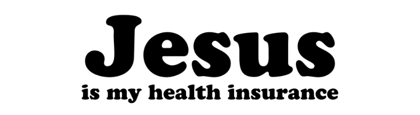 Jesus Is My Health Insurance