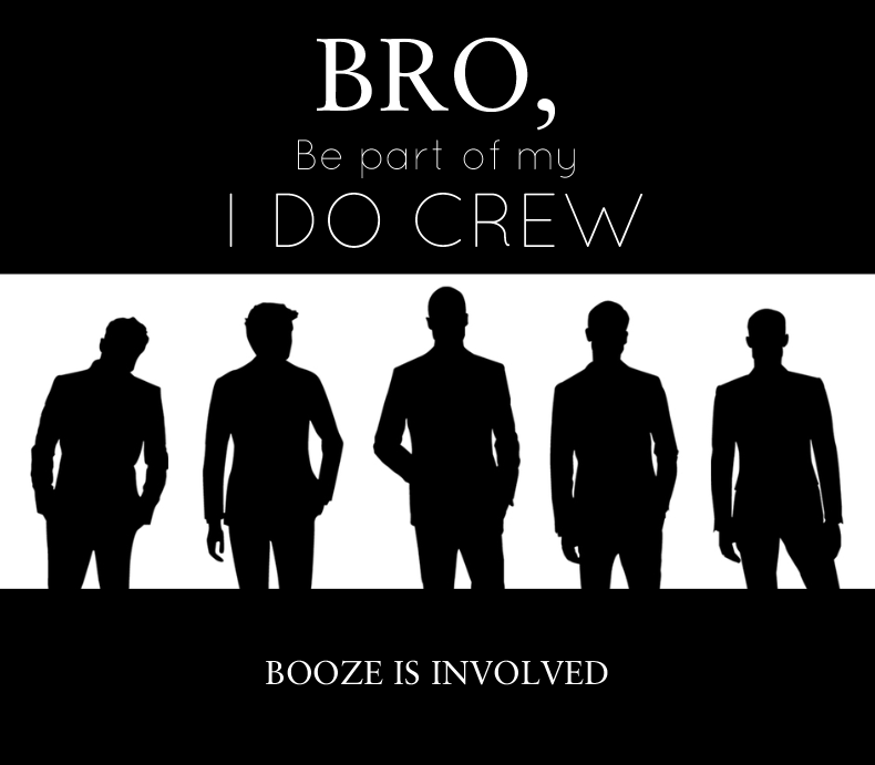 Groom's I Do Crew