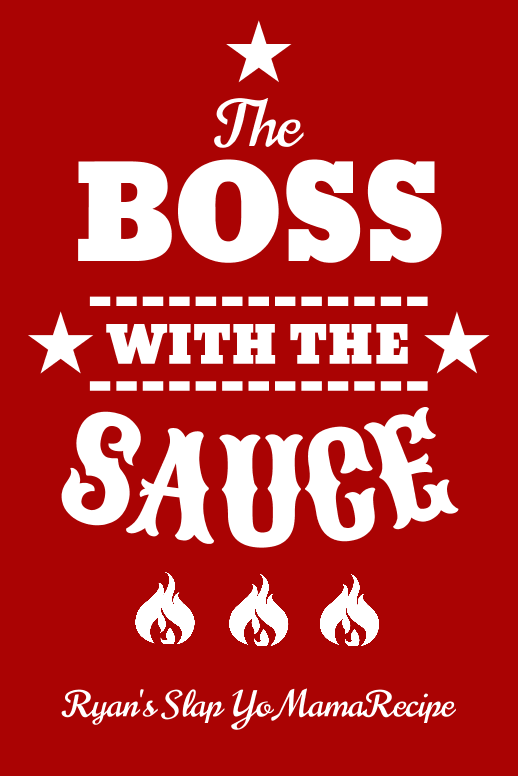 Boss with the Hot Sauce