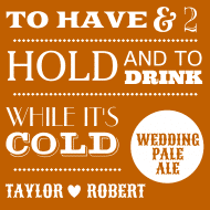 Wedding Growler Label - To Have & To Hold